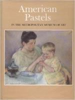 American Pastels in the Metropolitan Museum of Art