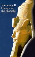 Ramesses II, Greatest of the Pharaohs