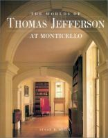 The Worlds of Thomas Jefferson at Monticello