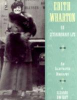 Edith Wharton : An Extraordinary Life