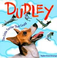 Dudley, the Little Terrier That Could