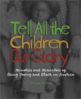 Tell All the Children Our Story