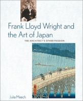 Frank Lloyd Wright and the Art of Japan