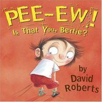Pee-ew! Is That You, Bertie?