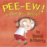 Pee-ew! Is That You, Bertie?