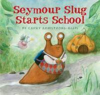 Seymour Slug Starts School