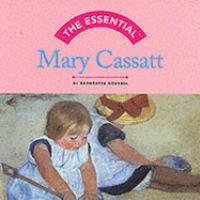 The Essential Mary Cassatt