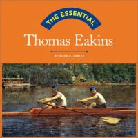The Essential Thomas Eakins