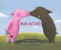 Rosalie and Truffle ; And, Truffel and Rosalie