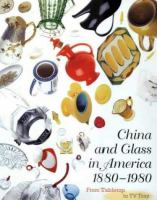 China and Glass in America, 1880-1980