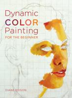 Dynamic Color Painting for the Beginner