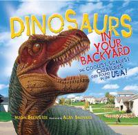 Dinosaurs in your Backyard