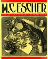 M.C. Escher, His Life and Complete Graphic Work