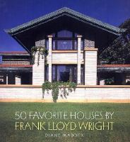 50 Favorite Houses by Frank Lloyd Wright