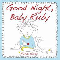 Good Night, Baby Ruby