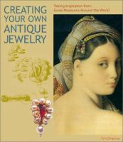 Creating your Own Antique Jewelry