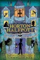 Horton Halfpott, Or, The Fiendish Mystery of Smugwick Manor, Or, The Loosening of M'Lady Luggertuck's Corset