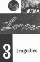 Three Tragedies: Blood Wedding, Yerma, Bernarda Alba