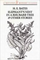 Elephant's Nest in A Rhubarb Tree & Other Stories