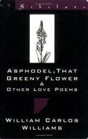 Asphodel, That Greeny Flower & Other Love Poems