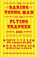The Daring Young Man on the Flying Trapeze and Other Stories