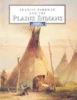 Francis Parkman and the Plains Indians