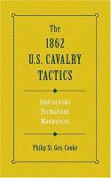 The 1862 U.S. Cavalry Tactics