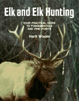 Elk and Elk Hunting