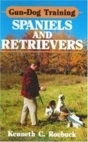 Gun-dog Training Spaniels and Retrievers