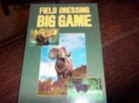 Field Dressing Big Game