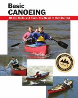Basic Canoeing: All the Skills and Tools You Need to Get Started