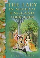 The Lady in Medieval England, 1000-1500