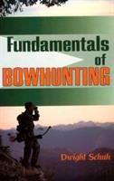 Fundamentals Of Bowhunting