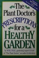 The Plant Doctor's Prescriptions for A Healthy Garden