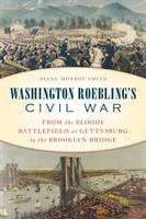 Washington Roebling's Civil War