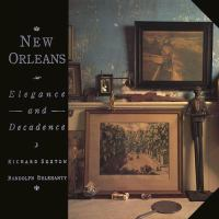 New Orleans, Elegance and Decadence
