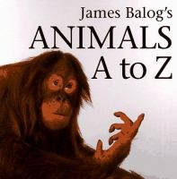 James Balog's Animals A to Z
