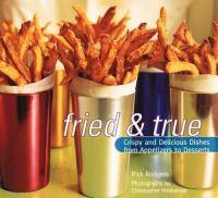 Fried & True