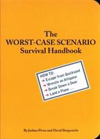 The Worst Case Scenario Survival Handbook