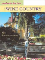 Weekends for Two in the Wine Country