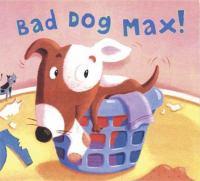 Bad Dog, Max!