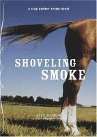 Shoveling Smoke