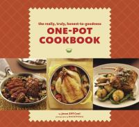 The Really, Truly, Honest to Goodness, One Pot Cookbook