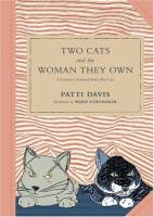 Two Cats and the Woman They Own, Or, Lessons I Learned From My Cats