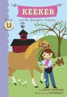 Keeker and the Springtime Surprise / by Hadley Higginson ; Illustrated by Lisa Parrett
