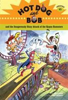 Hot Dog and Bob and the Dangerously Dizzy Attack of the Hypno Hamsters