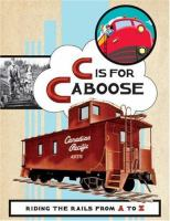 C Is for Caboose