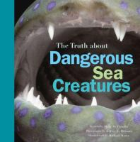 The Truth About Dangerous Sea Creatures