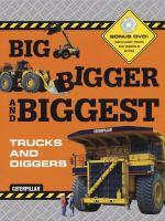 Big, Bigger, and Biggest Trucks and Diggers