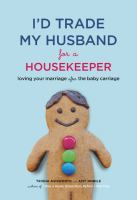 I'd Trade My Husband for A Housekeeper